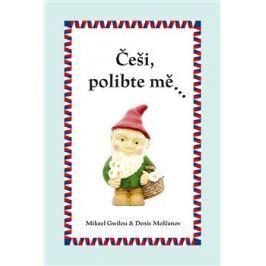 Češi, polibte mě… - Denis Molčanov, Mikael Gwilou