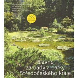 Slavné zahrady a parky Středočeského kraje - Jiří Kupka, Ivan Vorel, Michaela Líčeniková