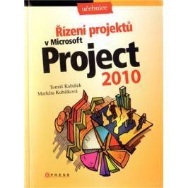 Řízení projektů v Microsoft Project 2010 - Tomáš Kubálek, Markéta Kubálková