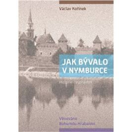 Jak bývalo v Nymburce - Václav Kořínek