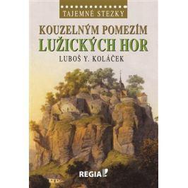 Kouzelným pomezím Lužických hor - Luboš Y. Koláček