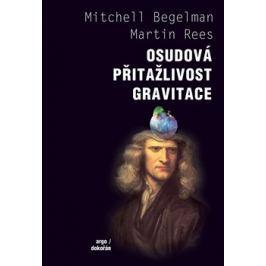 Osudová přitažlivost gravitace - Mitchell Begelman, Martin Rees