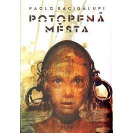 Potopená města - Paolo Bacigalupi