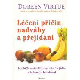 Léčení příčin nadváhy a přejídání - Doreen Virtue