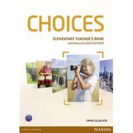 Choices Elementary Teachers Book & DVD Multi-ROM Pack - Emma Szlachta