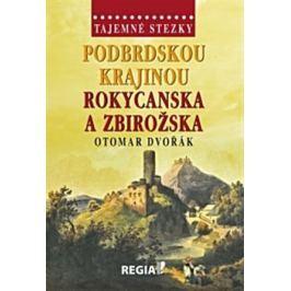 Podbrdskou krajinou Rokycanska a Zbirožska - Otomar Dvořák