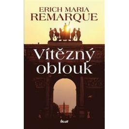 Vítězný oblouk - Erich Maria Remarque