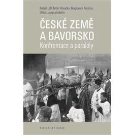 České země a Bavorsko - Robert Luft, Ulrike Lunov, Magdaléna Pokorná, kol., Milan Hlavačka