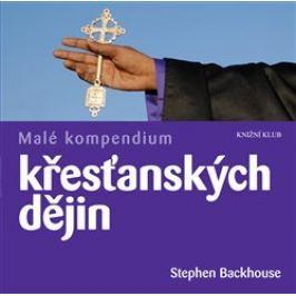 Malé kompendium křesťanských dějin - Stephen Backhouse