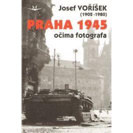 Praha 1945 očima fotografa - Josef Voříšek