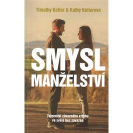 Smysl manželství - Kathy Kellerová, Timothy Keller