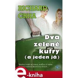 Dva zelené kufry (a jeden já) - Richard Crha