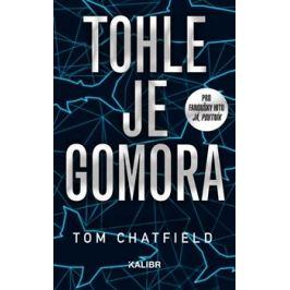 Tohle je Gomora - Tom Chatfield