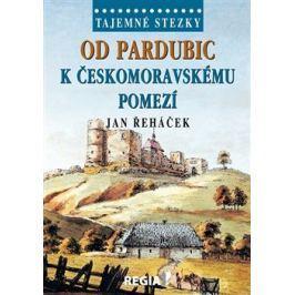 Od Pardubic k českomoravskému pomezí - Jan Řeháček