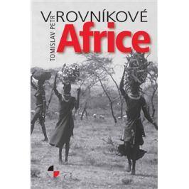 V rovníkové Africe - Petr Tomislav
