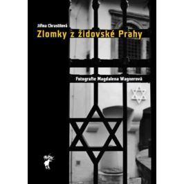 Zlomky z židovské Prahy - Jiřina Chrastilová