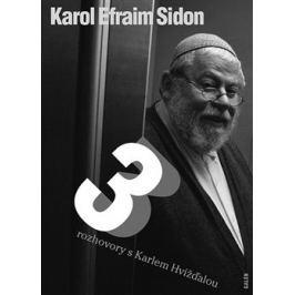 Tři rozhovory s Karlem Hvížďalou - Karol Sidon, Karel Hvížďala