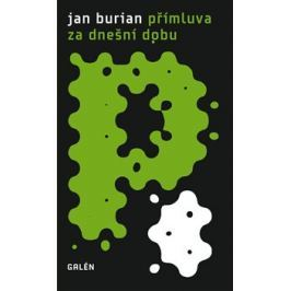 Přímluva za dnešní dobu a další příběhy z let 2010–2013 - Jan Burian