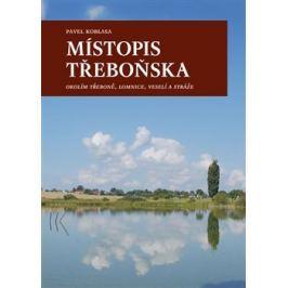 Místopis Třeboňska - Pavel Koblasa