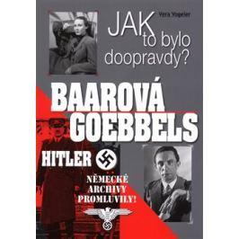 Baarová, Goebbels, Hitler - Vera Vogeler