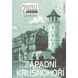 Zmizelé Čechy-Západní Krušnohoří - Lukáš Novotný