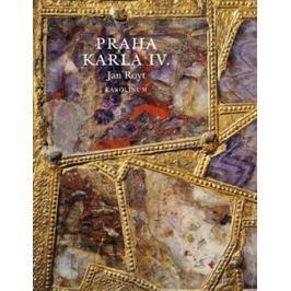 Praha Karla IV. - Jan Royt