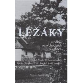 Ležáky a odboj ve východních Čechách - Pavel Šmejkal, Kamila Chvojková, Michal Pupcsik, Vojtěch Kyncl