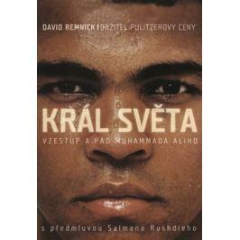 Král světa: vzestup a pád Muhammada Ali - David Remnick