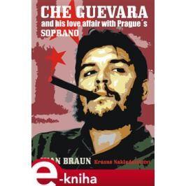 Che Guevara and his love affair with Prague's SOPRANO - Juan Braun