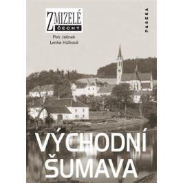 Zmizelé Čechy-Východní Šumava - Lenka Hůlková, Petr Jelínek