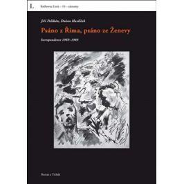 Psáno z Říma, psáno ze Ženevy - Dušan Havlíček, Jiří Pelikán