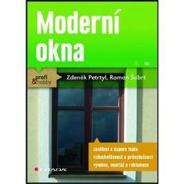 Moderní okna - Petrtyl Zdeněk, Roman Šubrt