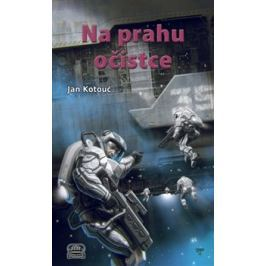 Na prahu očistce - Jan Kotouč