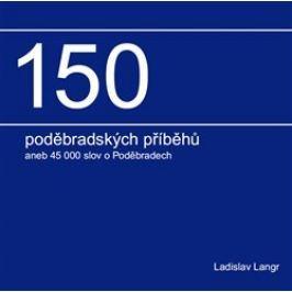 150 poděbradských příběhů - Ladislav Langr