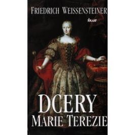 Dcery Marie Terezie - Friedrich Weissensteiner