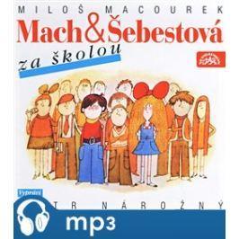 Mach a Šebestová za školou, mp3 - Miloš Macourek