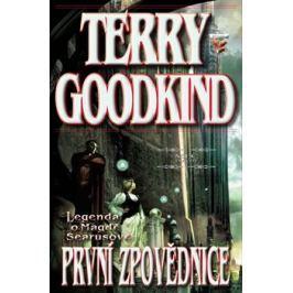 Meč pravdy: První zpovědnice - Terry Goodkind