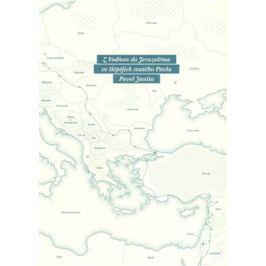 Z Vodňan do Jeruzaléma ve šlépějích svatého Pavla - Pavel Janšta