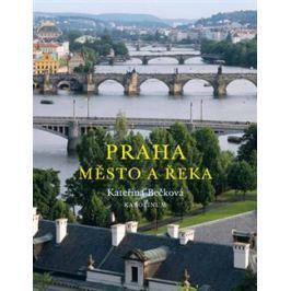 Praha- Město a řeka - Kateřina Bečková