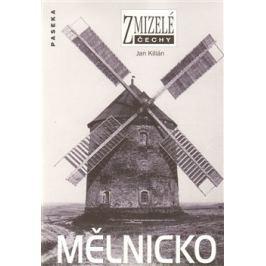 Zmizelé Čechy-Mělnicko - Jan Kilián