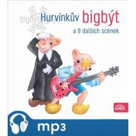 Hurvínkův bigbýt a 9 dalších scének, mp3 - Josef Barchánek, Pavel Grym, František Nepil, Augustin Kneifel