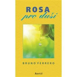 Rosa pro duši - Bruno Ferrero