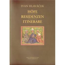 Höfe - Residenzen - Itinerare - Ivan Hlaváček