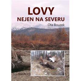 Lovy nejen na severu - Ota Bouzek