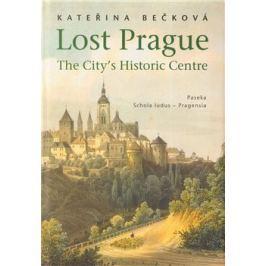 Lost Prague - The City's Historic Centre - Kateřina Bečková
