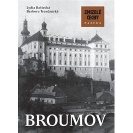 Zmizelé Čechy-Broumov - Barbora Trenčanská, Lydia Baštecká