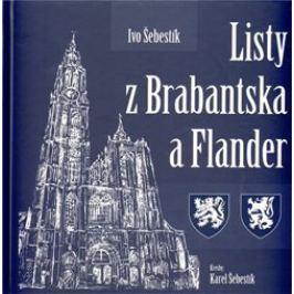 Listy z Brabantska a Flander - Ivo Šebestík
