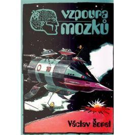 Vzpoura mozků - Václav Šorel, František Kobík
