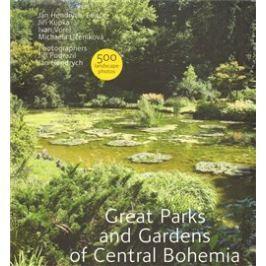 Great Parks and Gardens of Central Bohemia - Jiří Kupka, Ivan Vorel, Michaela Líčeniková