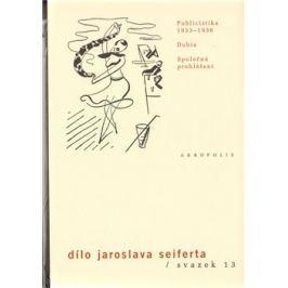 Dílo Jaroslava Seiferta, sv. 13. - Jaroslav Seifert